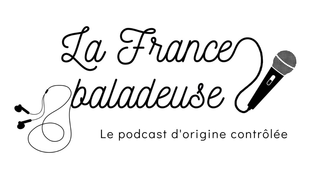 la france baladeuse_Podcast voyage_1